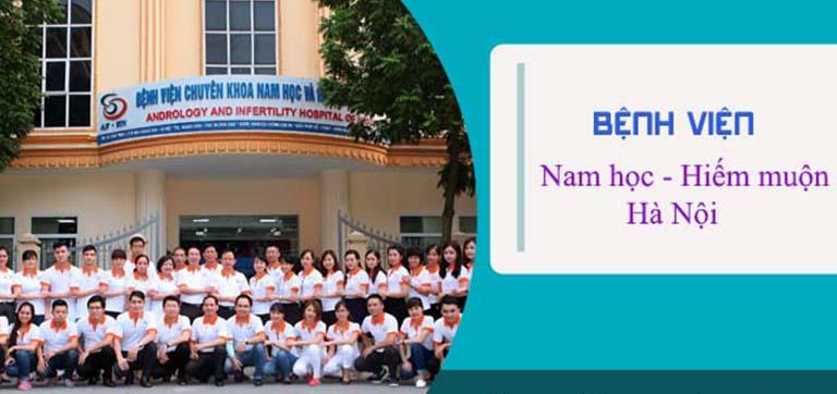Bệnh viện Nam học - Hiếm muộn Hà Nội là địa chỉ khám yếu sinh lý tốt nhất hiện nay