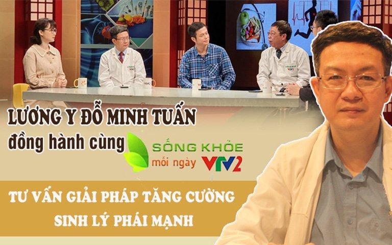 Lương y Đỗ Minh Tuấn tư vấn chữa bệnh yếu sinh lý nam trên sóng truyền hình VTV2