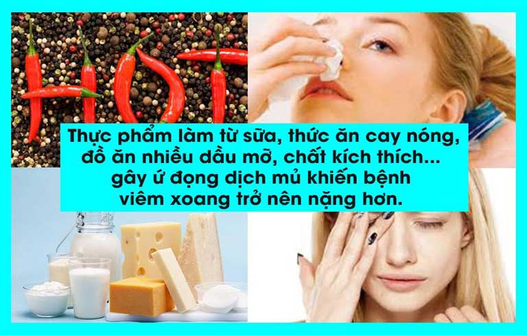 Bị viêm xoang hàm không nên ăn các thực phẩm cay nóng, sữa, đồ dầu mỡ,...