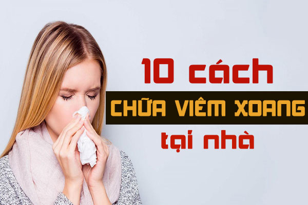 10 cách chữa viêm xoang tại nhà
