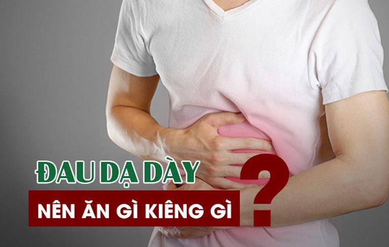 Đau dạ dày nên ăn gì, kiêng gì? Đây là câu hỏi của rất nhiều người bởi bệnh lý về dạ dày ngày càng trở nên phổ biến