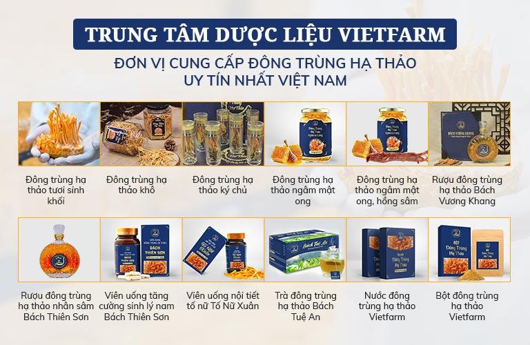 Các sản phẩm đông trùng hạ thảo Vietfarm đa dạng phù hợp nhu cầu sử dụng của khách hàng