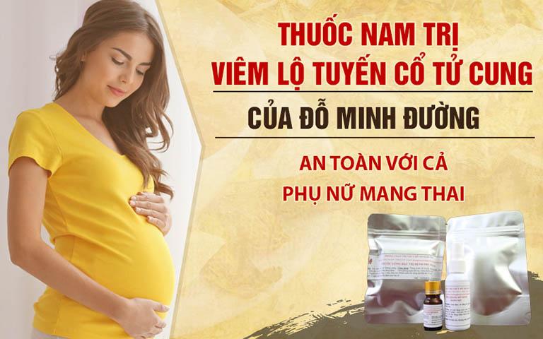 Thuốc trị viêm lộ tuyến cổ tử cung của Đỗ Minh Đường an toàn với phụ nữ mang thai và đang cho con bú