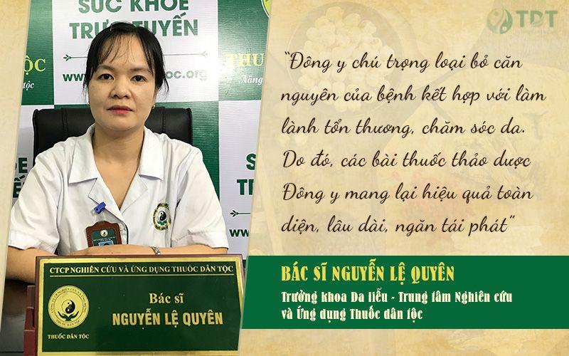Bác sĩ Lệ Quyên - Trưởng khoa Da liễu Trung tâm Nghiên cứu và Ứng dụng Thuốc dân tộc