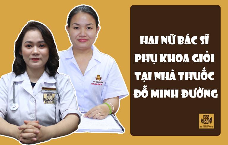 Hai nữ bác sĩ chính điều trị bệnh phụ khoa tại Đỗ Minh Đường