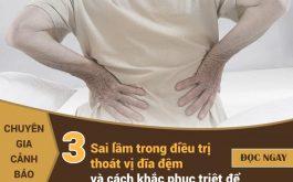Sai lầm trong điều trị thoát vị đĩa đệm và cách chữa triệt để