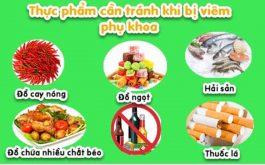 Chị em nhiễm viêm lộ tuyến cổ tử cung nên tránh một số loại thực phẩm