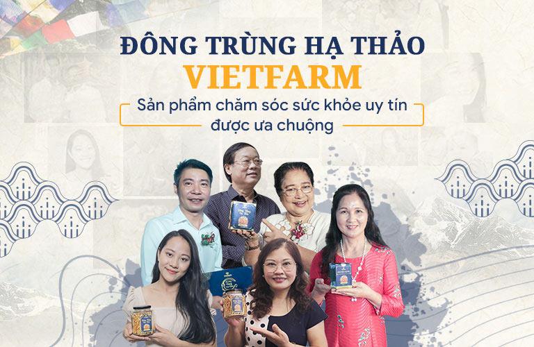 Đông đảo nghệ sĩ, người nổi tiếng tin tưởng vào đông trùng hạ thảo Vietfarm