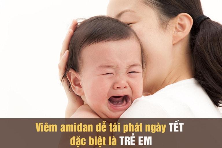 Dịp Tết bệnh viêm amidan ở trẻ dễ tái phát