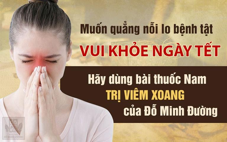 Hết hẳn viêm xoang ngày tết nhờ bài thuốc nam gia truyền Đỗ Minh Đường