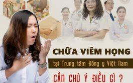 Chữa viêm họng hạt tại Trung tâm Đông y Việt Nam