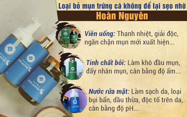 Công dụng của từng chế phẩm có trong Bộ sản phẩm Trị Mụn trứng cá Hoàn Nguyên