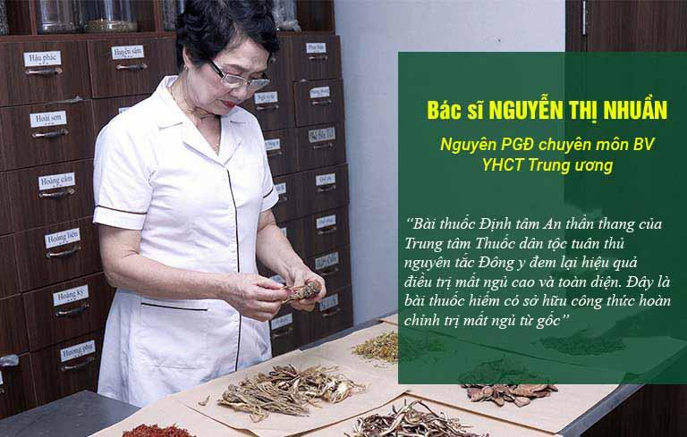 Bác sĩ Nguyễn Thị Nhuần đánh giá cao về hiệu quả và tính an toàn trong điều trị mất ngủ của bài thuốc Định tâm An thần thang