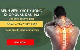 Bệnh viện YHCT Xương khớp Quân Dân 102 ứng dụng phương pháp Đông Tây y kết hợp