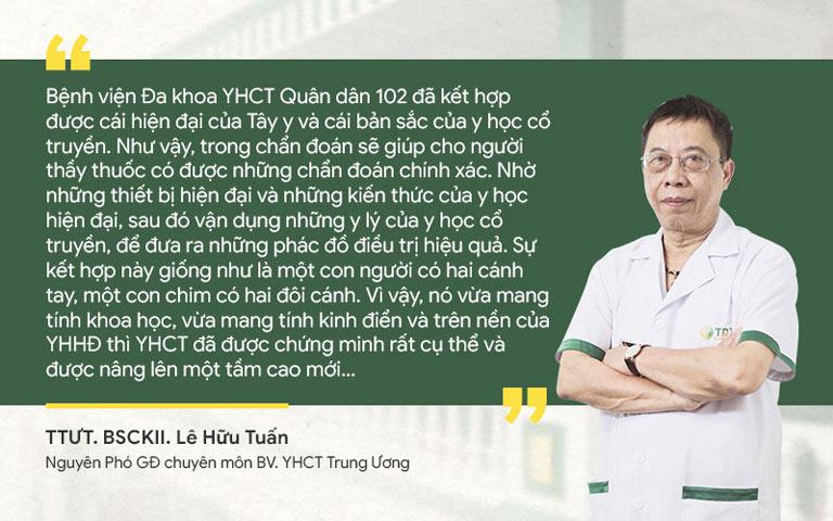 Bác sĩ Lê Hữu Tuấn đưa ra những đánh giá khách quan về giải pháp điều trị tại Quân dân 102