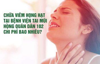 Chi phí chữa viêm họng hạt tại Tai Mũi Họng Quân dân 102