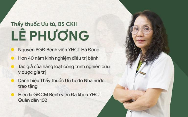 Bác sĩ Lê Phương đã có hơn 40 năm kinh nghiệm trong thăm khám và điều trị theo YHCT