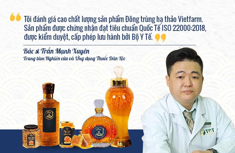 Bác sĩ Trần Mạnh Xuyên đánh giá cao chất lượng Đông trùng hạ thảo VietfarmBác sĩ Trần Mạnh Xuyên đánh giá cao chất lượng Đông trùng hạ thảo Vietfarm