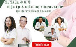 Chuyên gia nói gì về hiệu quả điều trị Xương khớp tại Bệnh viện Xương khớp Quân Dân 102?