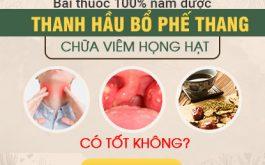 Thanh Hầu Bổ Phế Thang chữa viêm họng hạt cóc tốt không